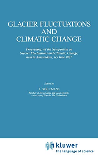 Glacier Fluctuations and Climatic Change: Proceedings of the Symposium on Glacier Fluctuations and ...