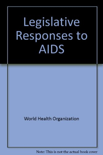 Legislative responses to AIDS.: World Health Organization.