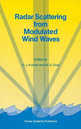 9780792301462: Radar Scattering from Modulated Wind Waves: Proceedings of the Workshop on Modulation of Short Wind Waves in the Gravity-Capillary Range by Non-Unif