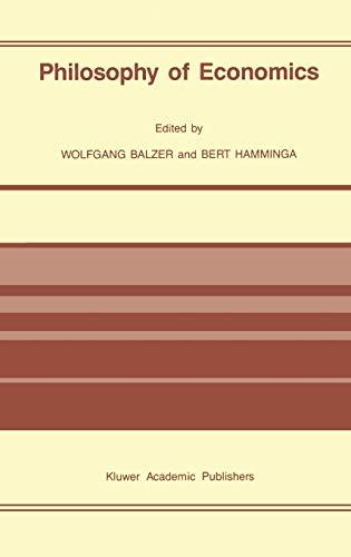 Philosophy of Economics (Erkenntis S): Balzer, Wolfgang; Hamminga, Bert (eds)