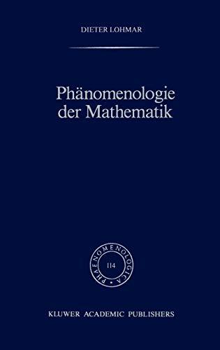 9780792301875: Phänomenologie der Mathematik: Elemente einer phänomenologischen Aufklärung der mathematischen Erkenntnis nach Husserl: Elemente Einer ... Der Mathematik Vol 114 (Phaenomenologica)