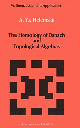 9780792302179: The Homology of Banach and Topological Algebras (Mathematics and its Applications)