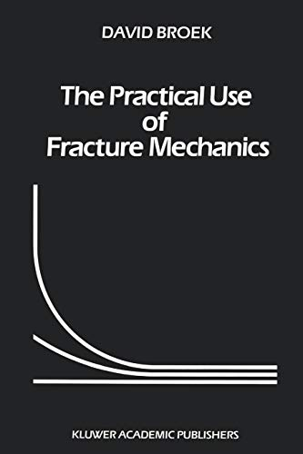 9780792302230: The Practical Use of Fracture Mechanics