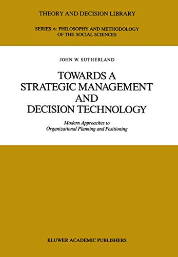 Towards a Strategic Management and Decision Technology: Modern Approaches to Organizational ...