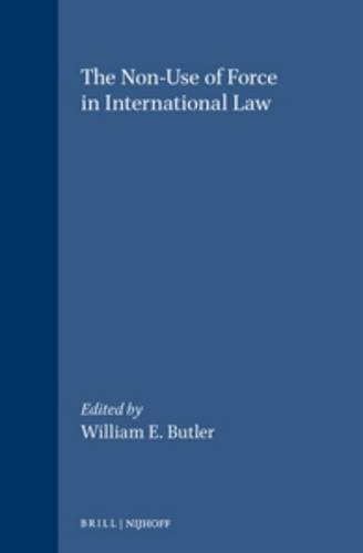 The Non-use of Force in International Law (Hardback): William Butler