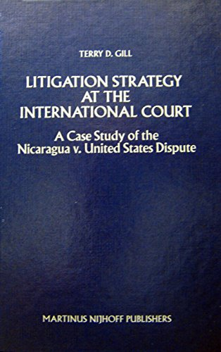 9780792303329: Litigation Strategy at the International Court: A Case Study of the Nicaragua/United States Dispute (Legal Aspects of International Organization,)