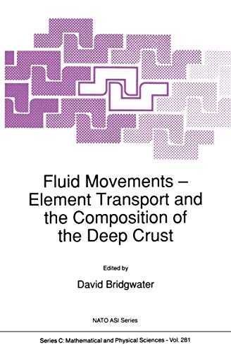 9780792303350: Fluid Movements ― Element Transport and the Composition of the Deep Crust (Nato Science Series C:)