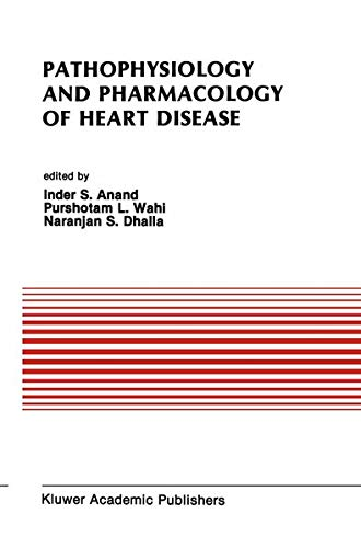 9780792303671: Pathophysiology and Pharmacology of Heart Disease: Proceedings of the symposium held by the Indian section of the International Society for Heart ... (Developments in Cardiovascular Medicine)