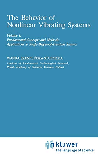 9780792303688: The Behaviour of Nonlinear Vibrating Systems: Volume I: Fundamental Concepts and Methods; Applications to Single Degree-of-Freedom Systems