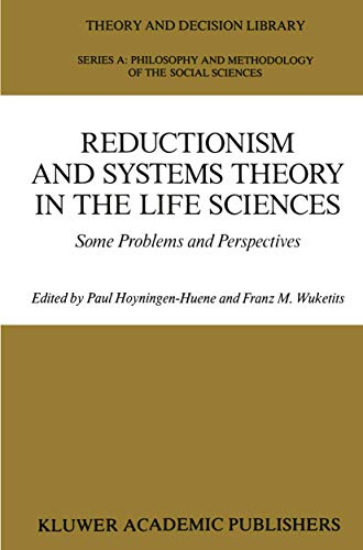 9780792303756: Reductionism and Systems Theory in the Life Sciences: Some Problems and Perspectives (Theory and Decision Library A:)