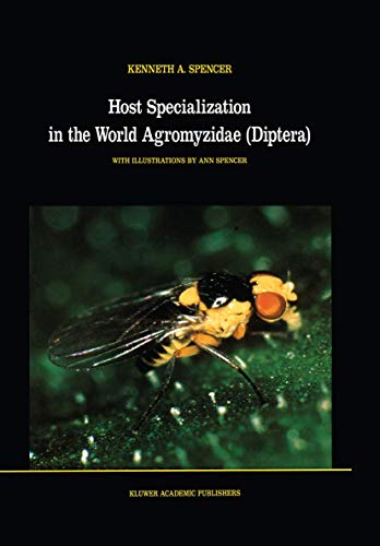 Host Specialization in the World Agromyzidae (Diptera) (Series Entomologica): Spencer, K.A.