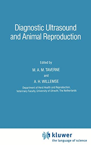 Diagnostic Ultrasound and Animal Reproduction: Taverne and A. H. Willemse M. A. M.