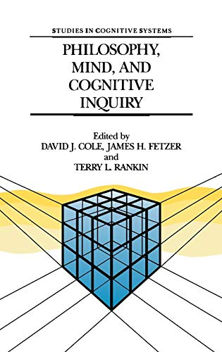 9780792304272: Philosophy, Mind, and Cognitive Inquiry: Resources for Understanding Mental Processes (Studies in Cognitive Systems)