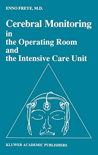 Cerebral Monitoring in the Operating Room and the Intensive Care Unit: Enno Freye