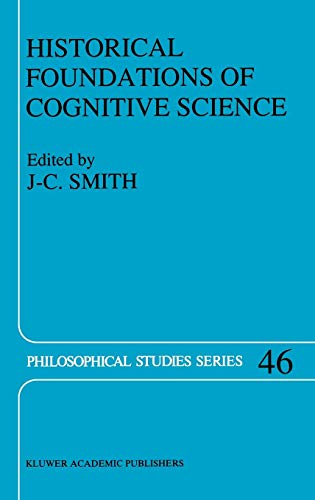 Historical Foundations of Cognitive Science, Series Philosophical Studies Series , Vol. 46: ...