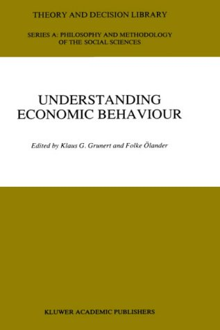 9780792304821: Understanding Economic Behaviour (Theory and Decision Library A:)