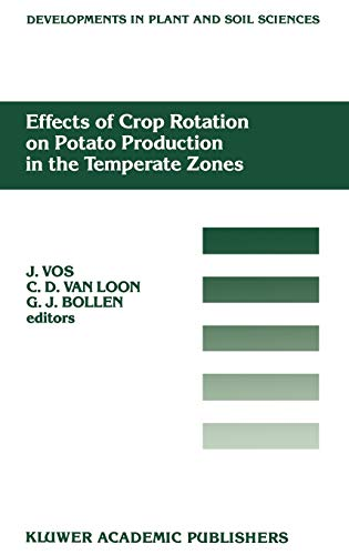 9780792304951: Effects of Crop Rotation on Potato Production in the Temperate Zones: Proceedings of the International Conference on Effects of Crop Rotation on ... (Developments in Plant and Soil Sciences)
