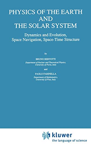Physics of the Earth and the Solar System: Dynamics and Evolution, Space Navigation, Space-Time ...