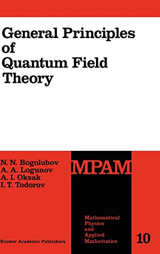 9780792305408: General Principles of Quantum Field Theory (Mathematical Physics and Applied Mathematics)
