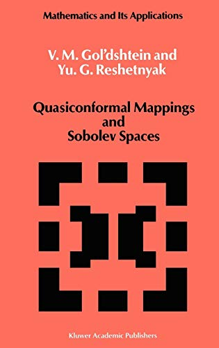 Quasiconformal Mappings and Sobolev Spaces (Mathematics and its Applications 54): Gol'dshtein, V.M....