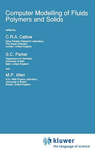 Computer Modelling of Fluids Polymers and Solids: C.R.A. Catlow, Simon