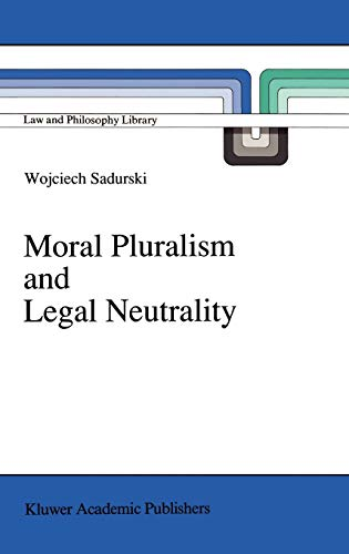9780792305651: Moral Pluralism and Legal Neutrality (Law and Philosophy Library)