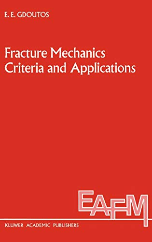 9780792306054: Fracture Mechanics Criteria and Applications (Engineering Applications of Fracture Mechanics)