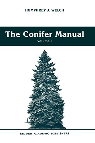The Conifer Manual: Volume 1 (Forestry Sciences): Humphrey J. Welch