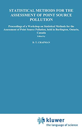 Statistical Methods for the Assessment of Point Source Pollution: Proceedings of a Workshop on ...
