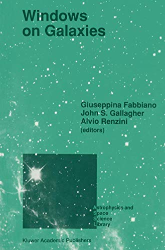 9780792306634: Windows on Galaxies: Proceedings of the Sixth Workshop of the Advanced School of Astronomy of the Ettore Majorana Centre for Scientific Culture, ... 1989 (Astrophysics and Space Science Library)