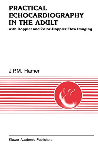 Practical Echocardiography in the Adult: with Doppler and color-Doppler flow imaging (Developments ...