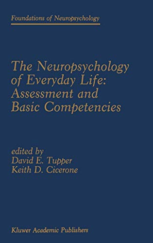 9780792306719: The Neuropsychology of Everyday Life: Assessment and Basic Competencies (Foundations of Neuropsychology) (v. 1)