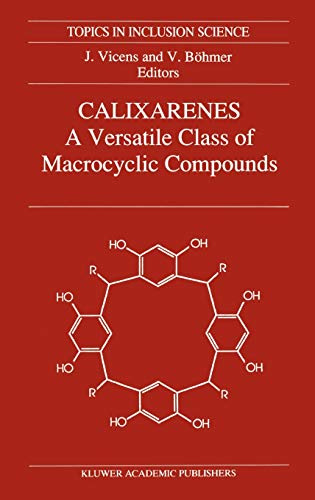 9780792307143: Calixarenes: A Versatile Class of Macrocyclic Compounds (Topics in Inclusion Science)