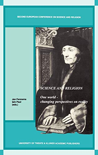 Science and Religion One World-Changing Perspectives on Reality: Fennema, J.W. & Paul Iain