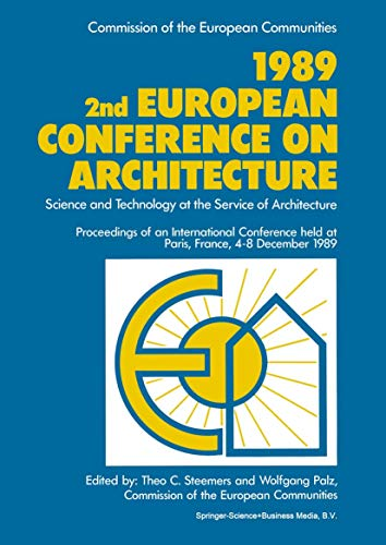 1989 2nd European Conference on Architecture: Science and Technology at the Service of Architecture...