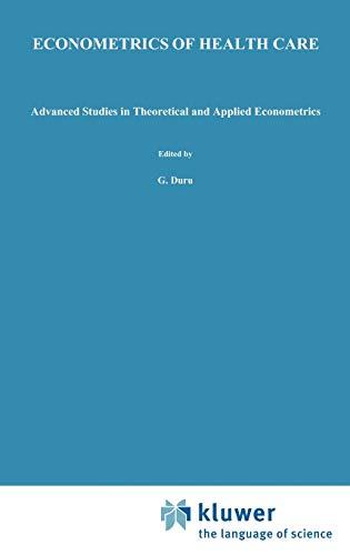 Econometrics of Health Care (Advanced Studies in Theoretical and Applied Econometrics)