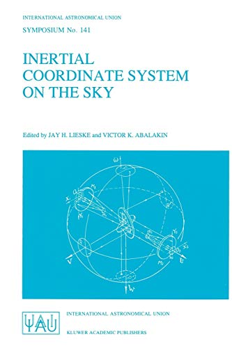 Inertial Coordinate System on the Sky: Proceedings of the 141st Symposium of the International ...