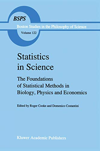 9780792307976: Statistics in Science: The Foundations of Statistical Methods in Biology, Physics and Economics (Boston Studies in the Philosophy and History of Science)