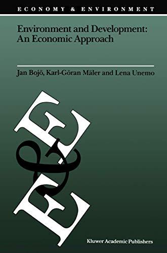 Environment and Development: An Economic Approach (Economy & Environment): Bojö, Jan; Mäler, ...