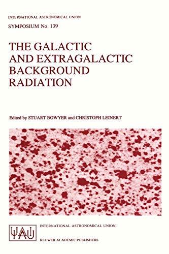 The Galactic and Extragalactic Background Radiation (International: Editor-Stuart Bowyer; Editor-Christoph