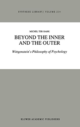 9780792308508: Beyond the Inner and the Outer: Wittgenstein's Philosophy of Psychology (Synthese Library)