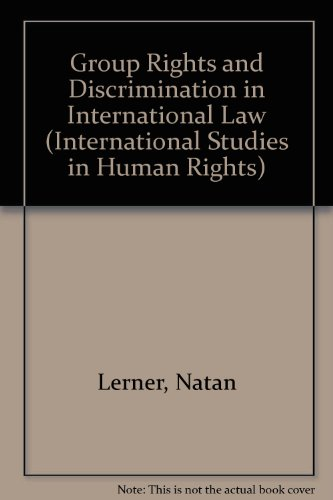 9780792308539: Group Rights and Discrimination in International Law (International Studies in Human Rights)