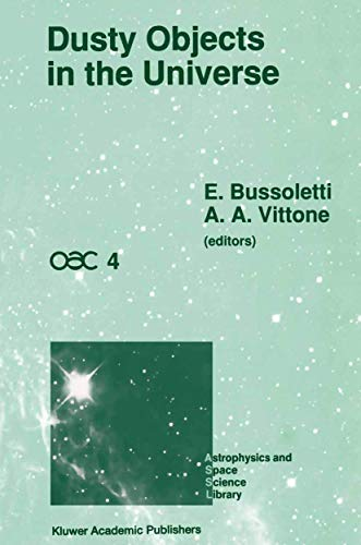 9780792308638: Dusty Objects in the Universe: Proceedings of the Fourth International Workshop of the Astronomical Observatory of Capodimonte (OAC 4), Held at Capri, ... 1989 (Astrophysics and Space Science Library)