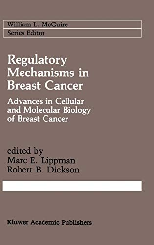 9780792308683: Regulatory Mechanisms in Breast Cancer: Advances in Cellular and Molecular Biology of Breast Cancer (Cancer Treatment and Research)