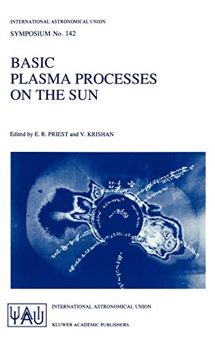 Basic Plasma Processes on the Sun 1989: Proceedings of the 142th Symposium of the International ...