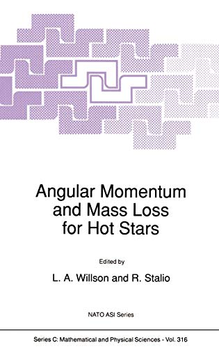 Angular Momentum and Mass Loss for Hot Stars: NATO Advanced Research Workshop : Papers (Hardback)