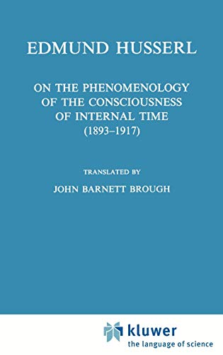 9780792308911: On the Phenomenology of the Consciousness of Internal Time (1893–1917) (Husserliana: Edmund Husserl – Collected Works)