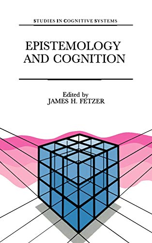 9780792308928: Epistemology and Cognition (Studies in Cognitive Systems)