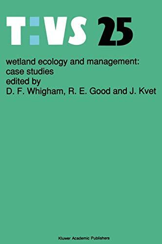 Wetland Ecology and Management: Case Studies (Tasks for Vegetation Science 25): Whigham, Dennis F.,...