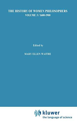 9780792309307: A History of Women Philosophers: Modern Women Philosophers, 1600–1900